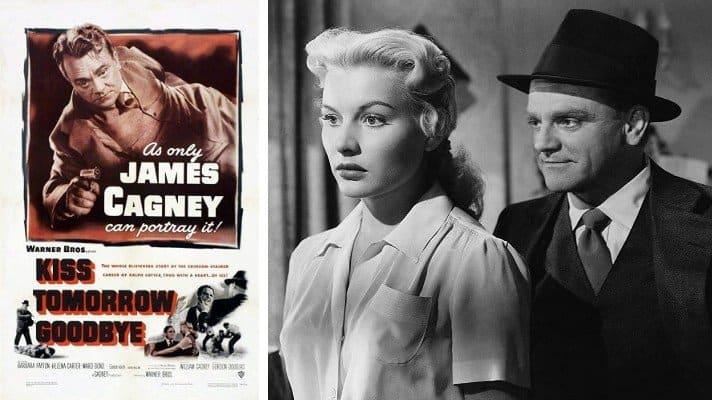Kiss Tomorrow Goodbye movie 1950